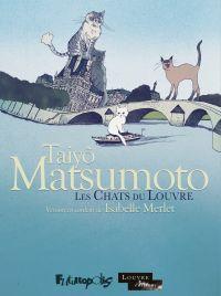 Les chats du Louvre - L'intégrale (Tomes 1 et 2) | Matsumoto, Taiyo. Auteur