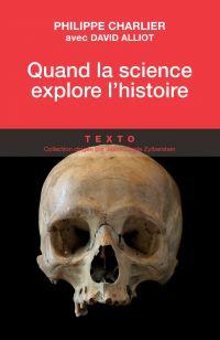 Quand la science explore l'histoire : médecine légale et anthropologie