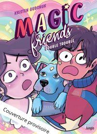 Magic friends - Tome 2 - Do...