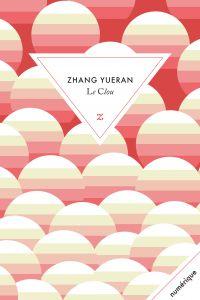 Le Clou | Zhang, Yue ran (1982-....). Auteur