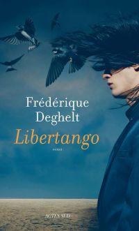 Libertango | Deghelt, Frédérique. Auteur