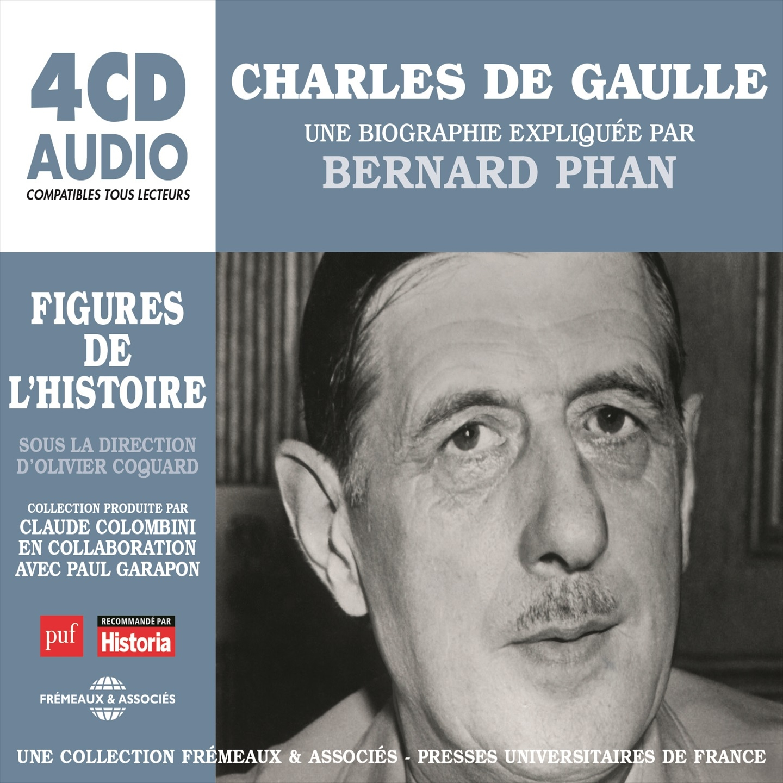 Charles de Gaulle. Une biographie expliquée
