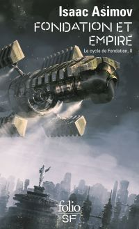 Le Cycle de Fondation (Tome 2) - Fondation et Empire | Asimov, Isaac. Auteur