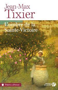 L'ombre de la Sainte-Victoire | Tixier, Jean-Max
