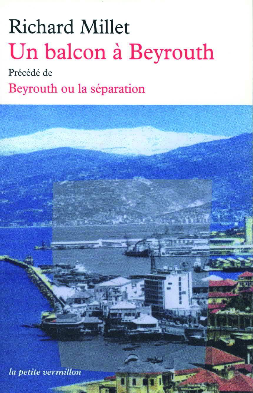 Un balcon à Beyrouth/Beyrouth ou La séparation