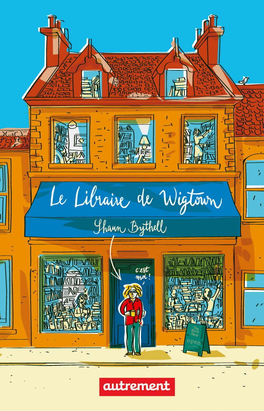 Le Libraire de Wigtown | Bythell, Shaun. Auteur
