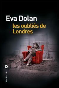 Les oubliés de Londres | Dolan, Eva. Auteur