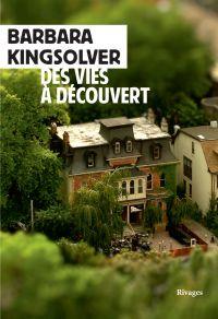 Des vies à découvert | Kingsolver, Barbara. Auteur