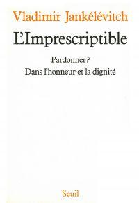 L'Imprescriptible. Pardonne...