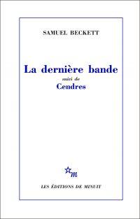 Image de couverture (La Dernière Bande, suivi de Cendres)