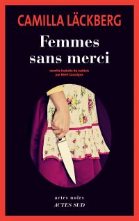 Femmes sans merci | Läckberg, Camilla. Auteur