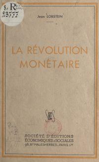 La révolution monétaire