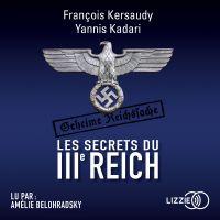 Les secrets du IIIe Reich | KADARI, Yannis. Auteur