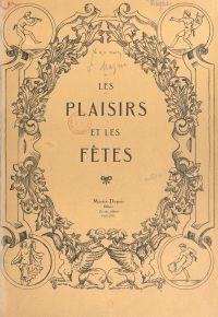 Les plaisirs et les fêtes (...