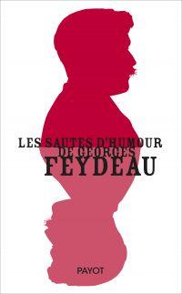 Les sautes d'humour de Georges Feydeau