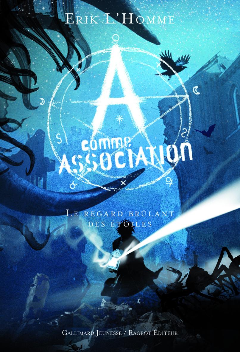 A comme Association (Tome 8) - Le regard brûlant des étoiles | L'Homme, Érik