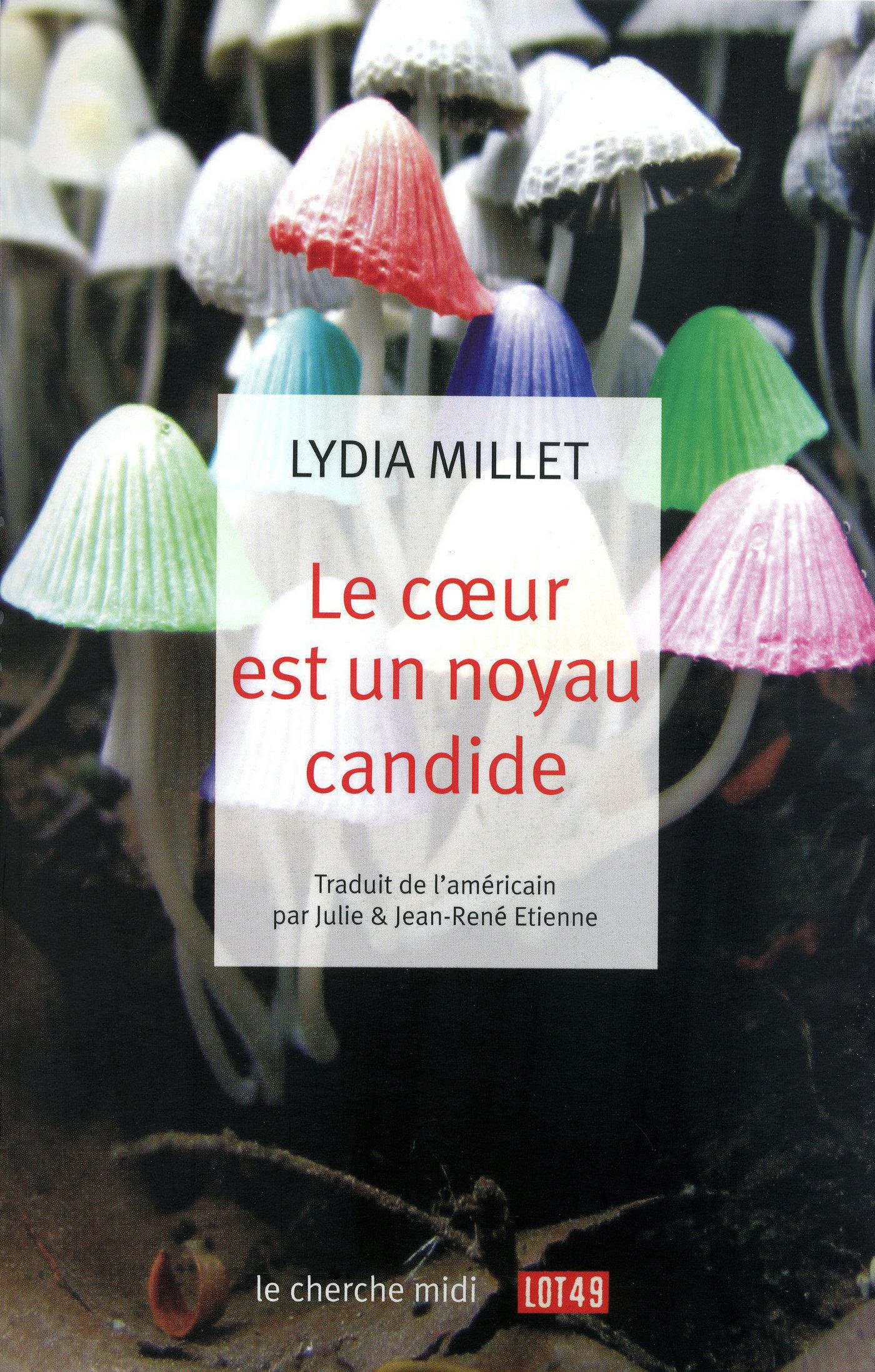 Le coeur est un noyau candide | MILLET, Lydia