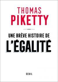 Une brève histoire de l'égalité | Piketty, Thomas. Auteur