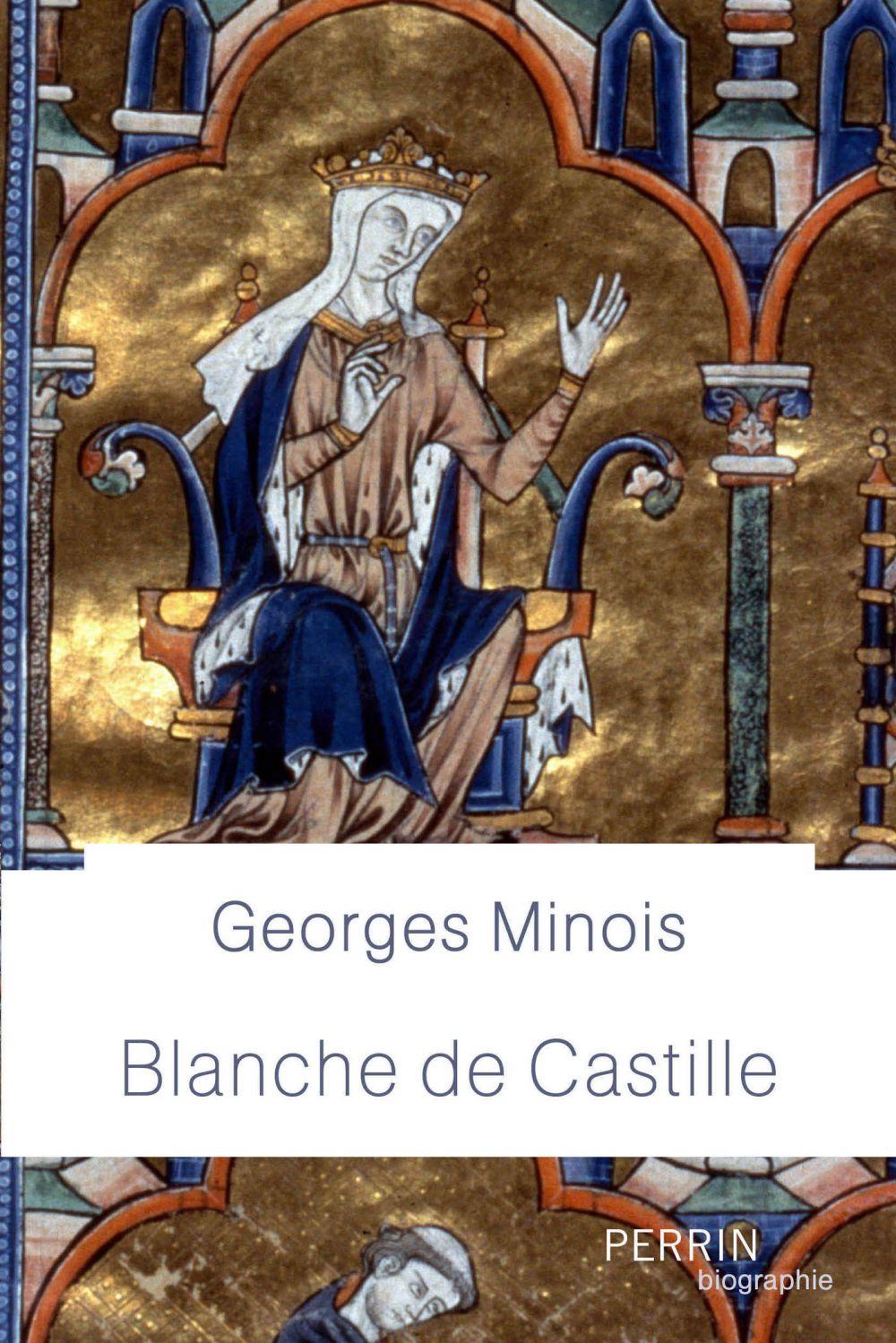 Blanche de Castille   MINOIS, Georges. Auteur