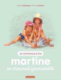 Je commence à lire avec Martine. Volume 4, Martine, un mercredi formidable