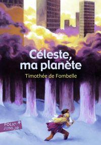 Céleste, ma planète | Fombelle, Timothée de. Auteur