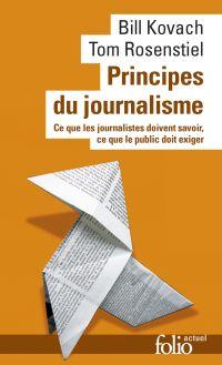 Principes du journalisme. Ce que les journalistes doivent savoir, ce que le public doit exiger