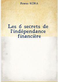 Les 6 secrets de l'indépend...