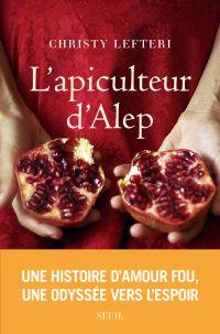 L'Apiculteur d'Alep | Lefteri, Christy. Auteur