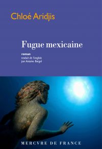 Fugue mexicaine | Aridjis, Chloe. Auteur