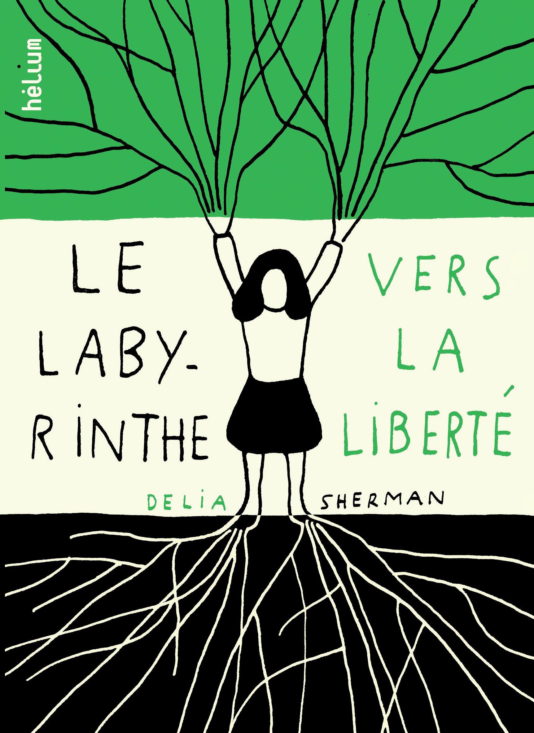 Le labyrinthe vers la liberté | Sherman, Delia