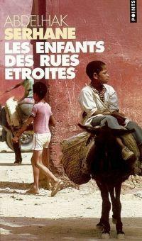Les Enfants des rues étroites | Serhane, Abdelhak. Auteur