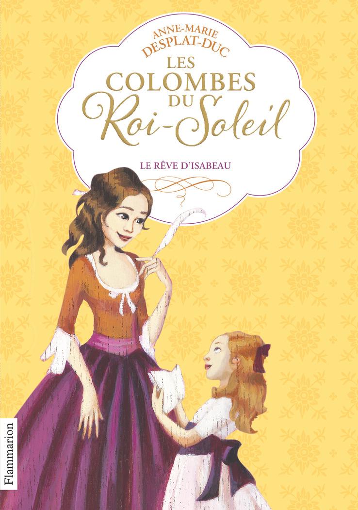 Les Colombes du Roi-Soleil (Tome 5)  - Le rêve d'Isabeau | Desplat-Duc, Anne-Marie