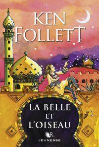 La Belle et l'Oiseau | FOLLETT, Ken. Auteur