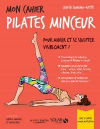 Mon cahier Pilates minceur | SAMAMA-PATTE, Judith. Auteur