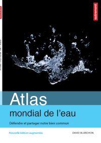 Image de couverture (Atlas mondial de l'eau : défendre et partager notre bien commun)