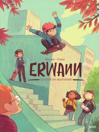Erwann. Volume 2, La star du skatepark
