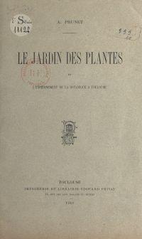 Le Jardin des plantes et l'...