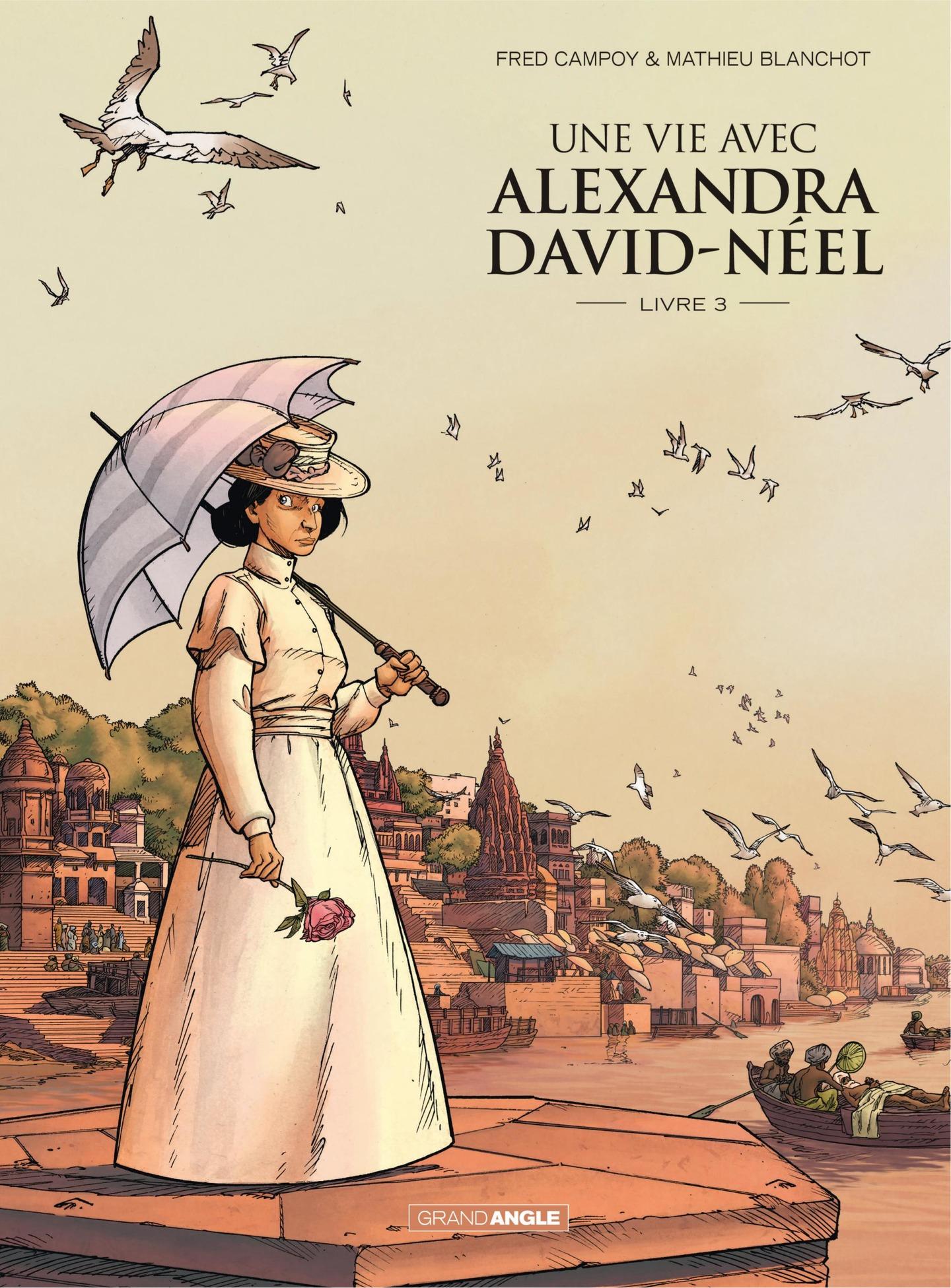 Une vie avec Alexandra David-Néel - Livre 3