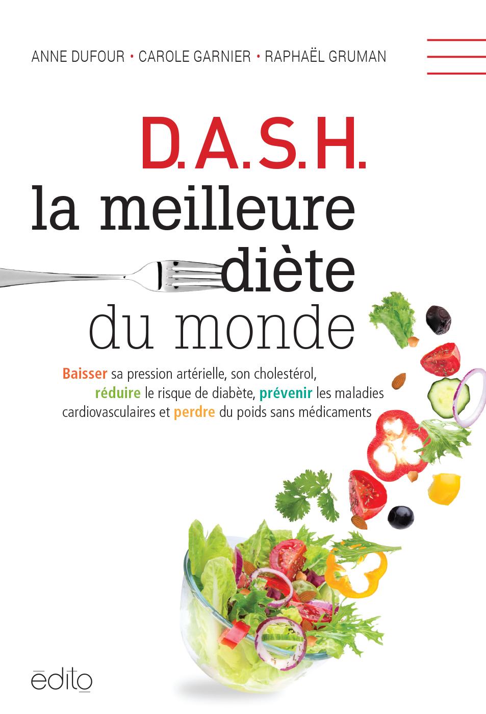 D.A.S.H. La meilleure diète du monde