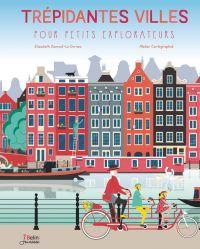Trépidantes villes pour petits explorateurs | Dumont-le Cornec, Élisabeth. Auteur
