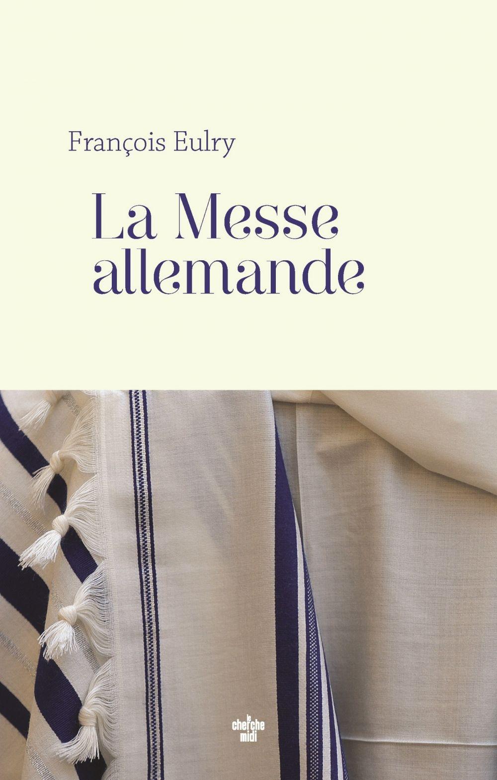 La Messe allemande | Eulry, François. Auteur
