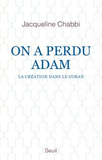 On a perdu Adam - La créati...