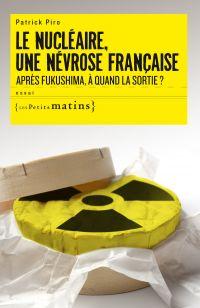 Le Nucléaire, une névrose f...