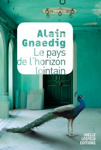 Le pays de l'horizon lointain | Gnaedig, Alain. Auteur