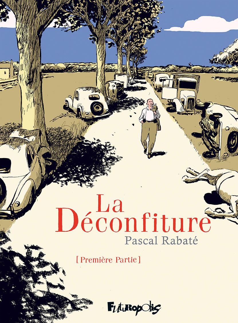 La Déconfiture (Tome 1) | Rabaté, Pascal