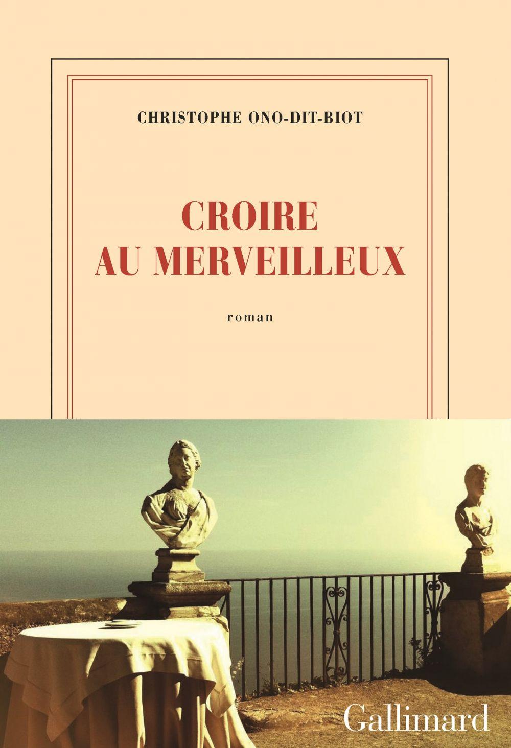 Croire au merveilleux | Ono-Dit-Biot, Christophe. Auteur