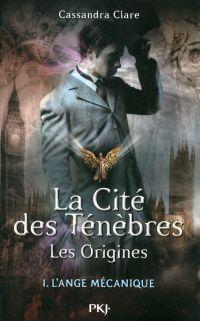 Image de couverture (La cité des ténèbres, les origines - tome 1 : L'ange mécanique)