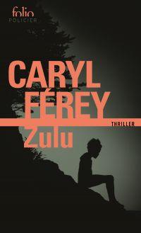 Zulu   Férey, Caryl. Auteur