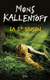 La 5e Saison | Kallentoft, Mons. Auteur