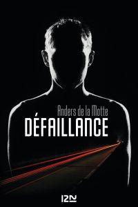 Défaillance | De La Motte, Anders (1971-....). Auteur